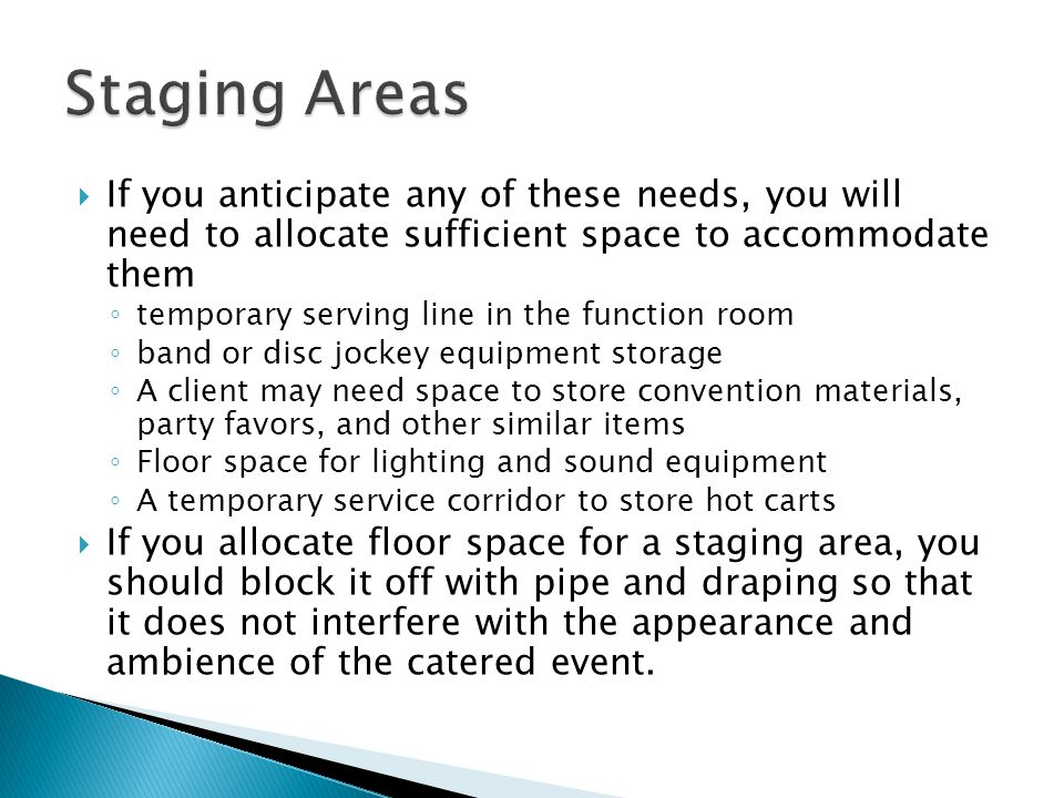 Staging Areas If you anticipate any of these needs, you will need to allocate sufficient space to accommodate them.