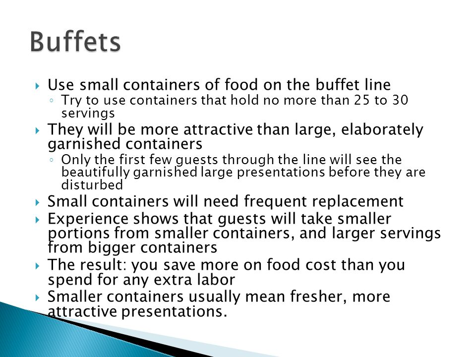 Buffets Use small containers of food on the buffet line