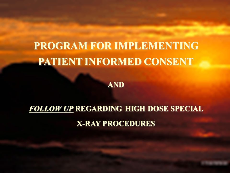 PROGRAM FOR IMPLEMENTING PATIENT INFORMED CONSENT