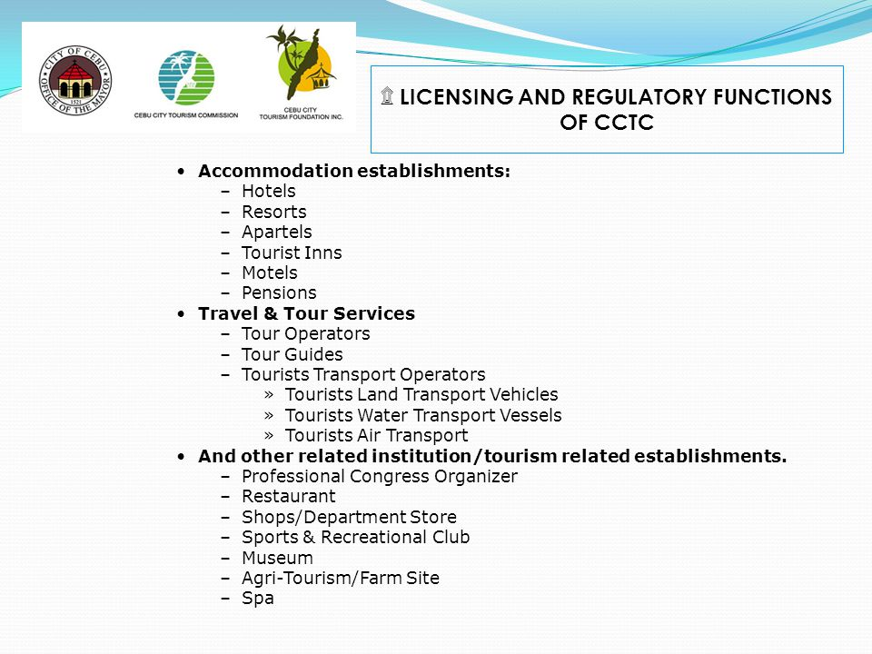 LICENSING AND REGULATORY FUNCTIONS OF CCTC