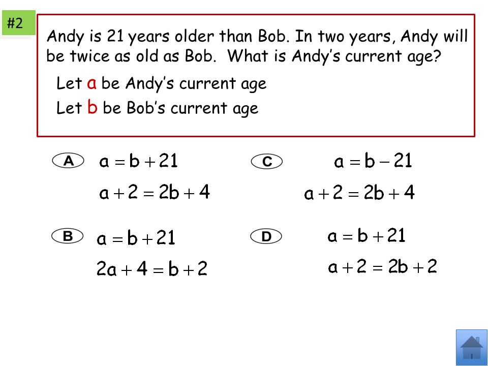 #2 Andy is 21 years older than Bob. In two years, Andy will be twice as old as Bob. What is Andy's current age