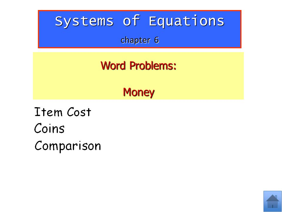 Systems of Equations chapter 6 Word Problems: Money