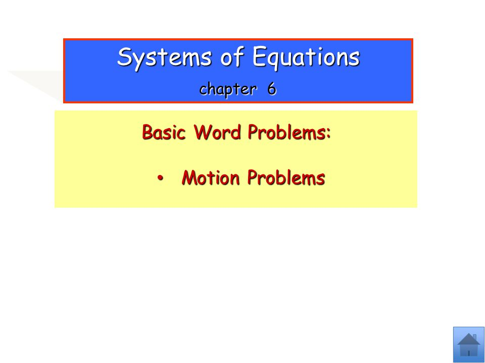 Systems of Equations chapter 6 Basic Word Problems: Motion Problems
