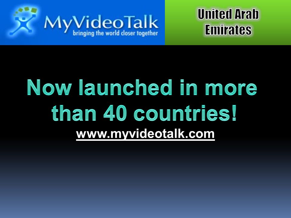 Now launched in more than 40 countries!