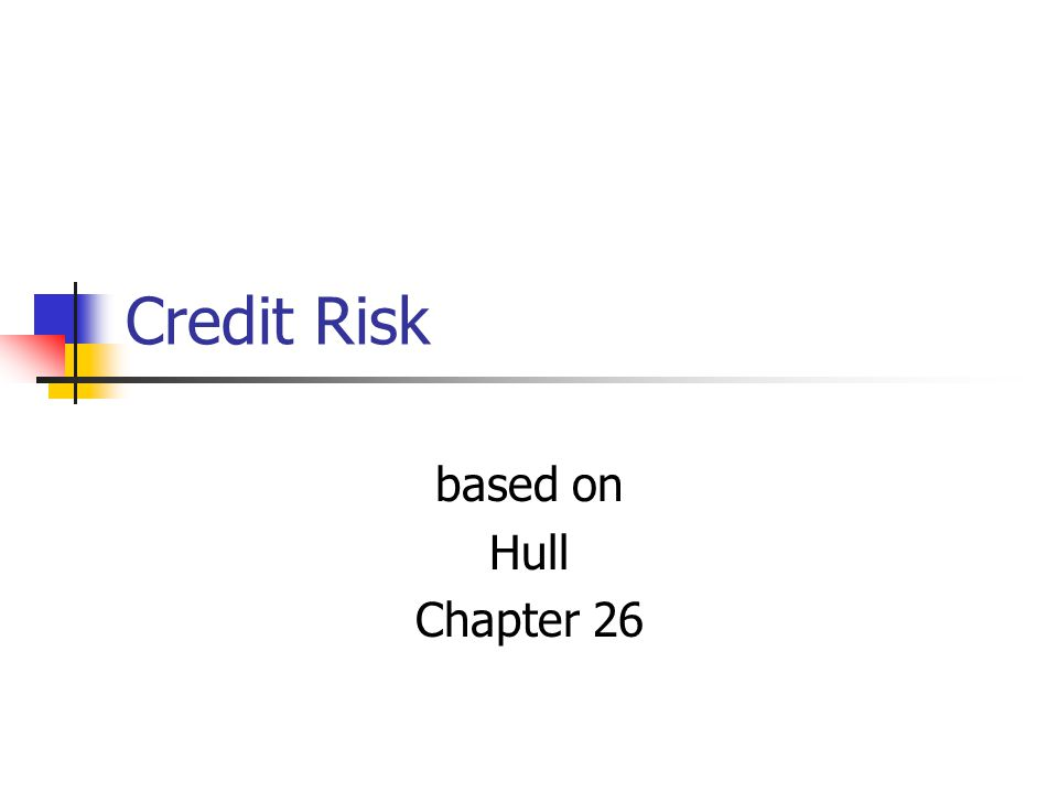 Credit Risk based on Hull Chapter 26