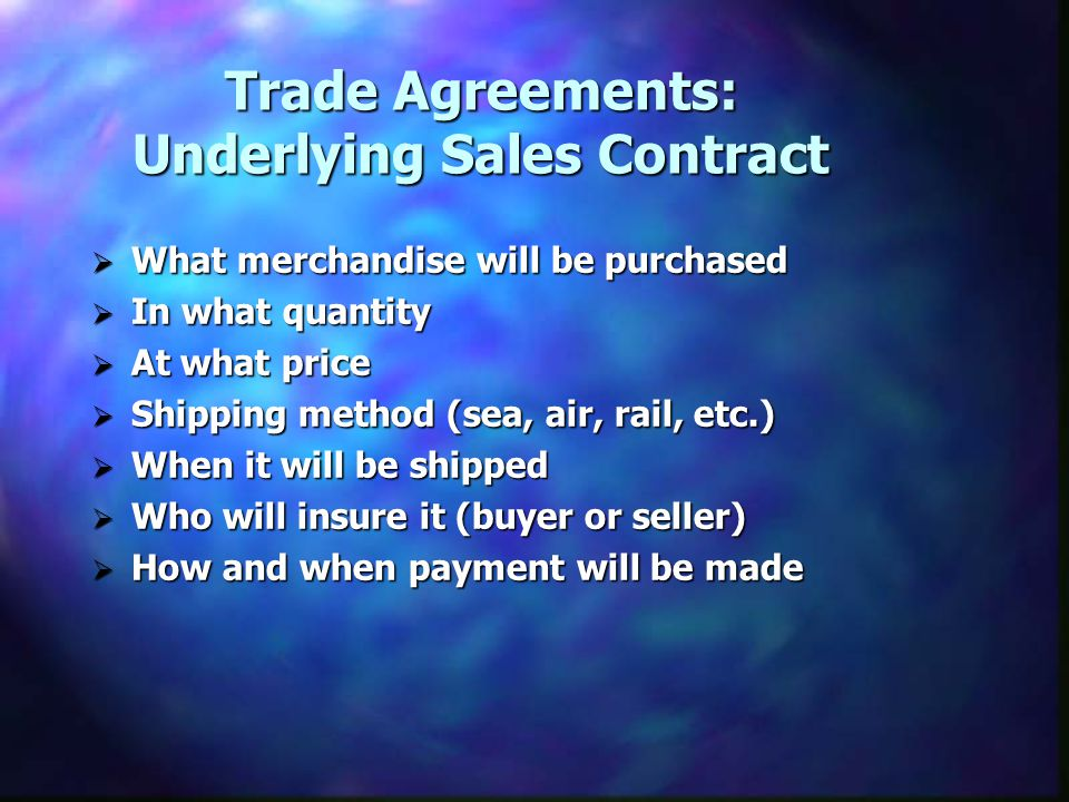 Trade Agreements: Underlying Sales Contract