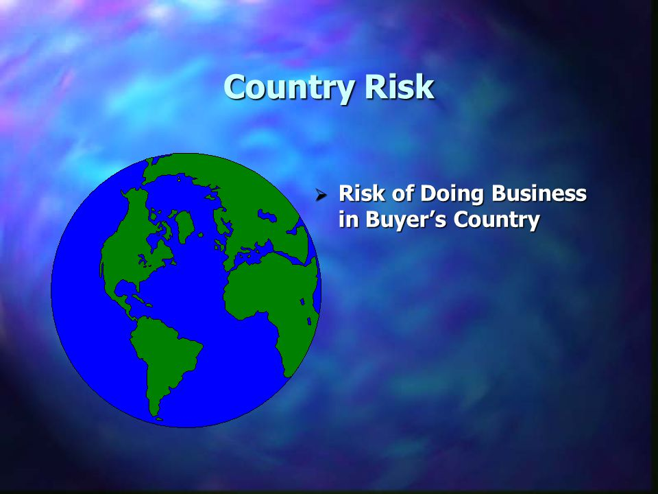 Country Risk Risk of Doing Business in Buyer's Country