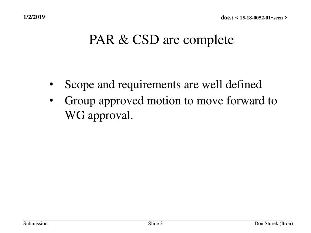 PAR & CSD are complete Scope and requirements are well defined