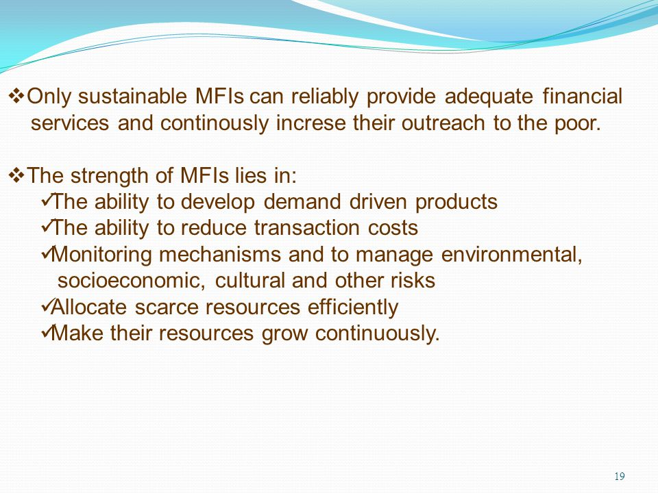 Only sustainable MFIs can reliably provide adequate financial