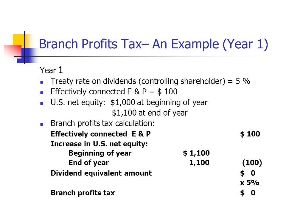 Branch Profits Tax– An Example (Year 1)