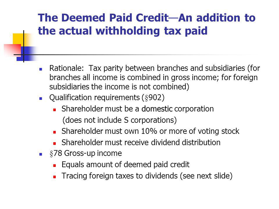 The Deemed Paid Credit—An addition to the actual withholding tax paid