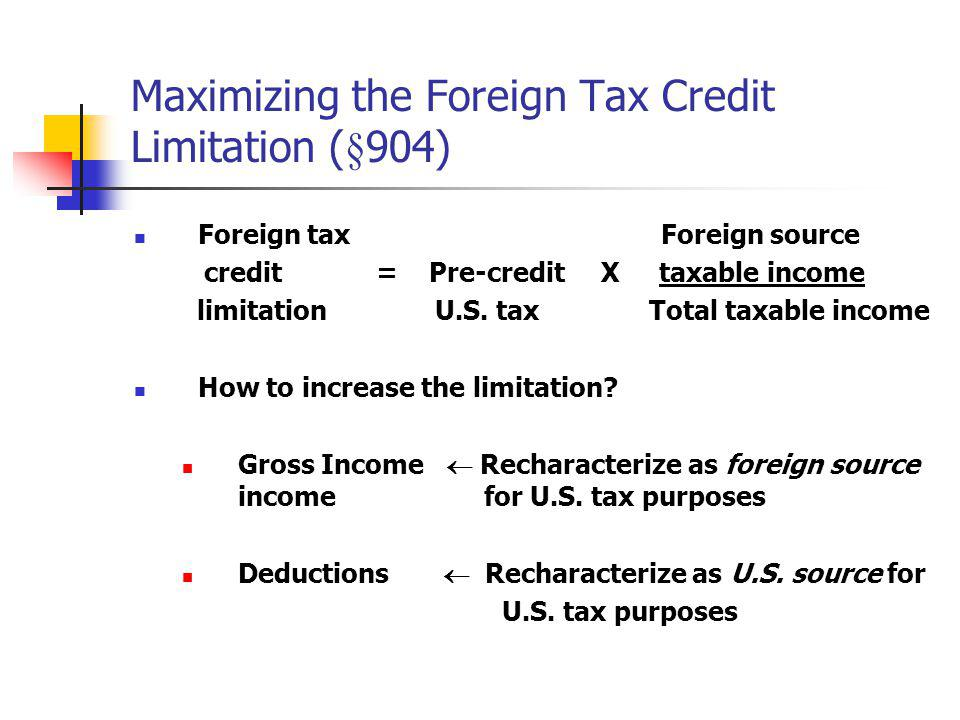 Maximizing the Foreign Tax Credit Limitation (§904)