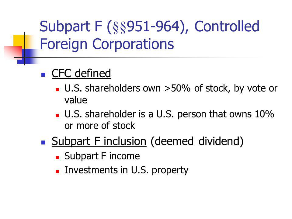 Subpart F (§§951-964), Controlled Foreign Corporations