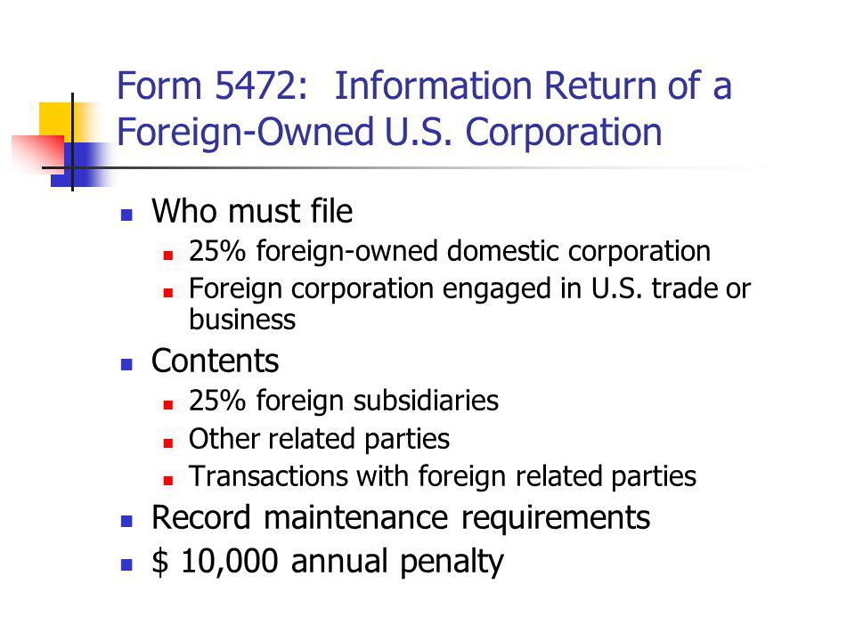 Form 5472: Information Return of a Foreign-Owned U.S. Corporation