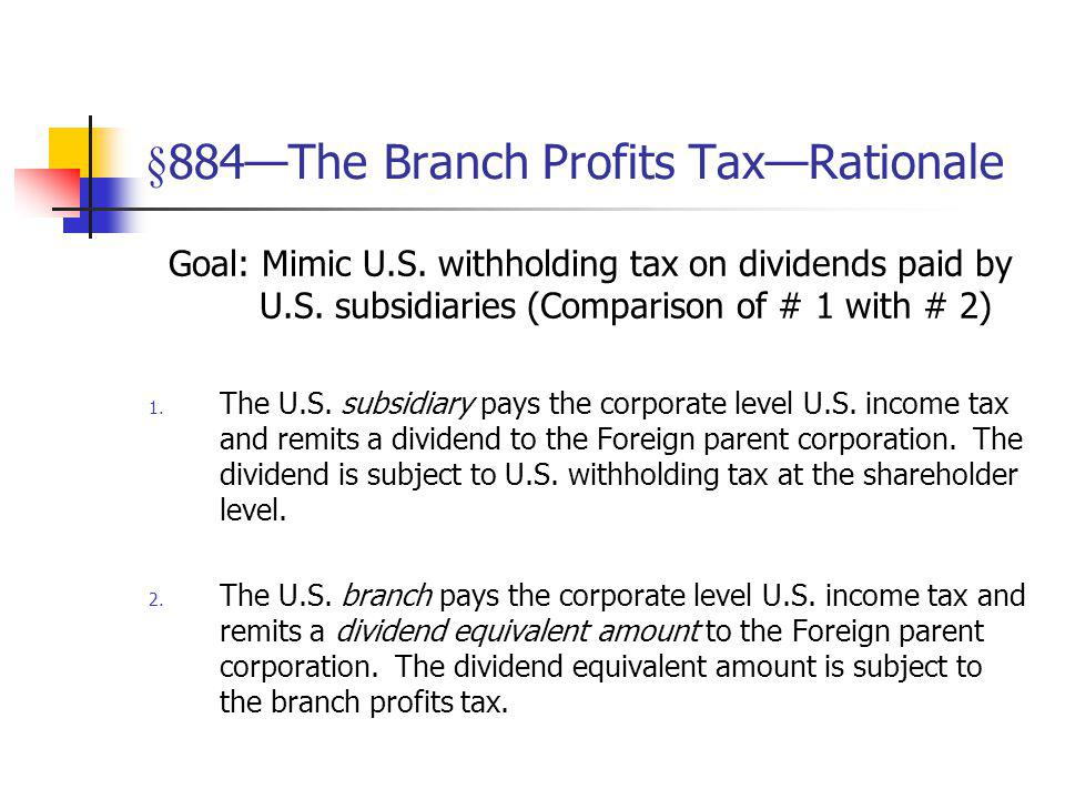§884—The Branch Profits Tax—Rationale