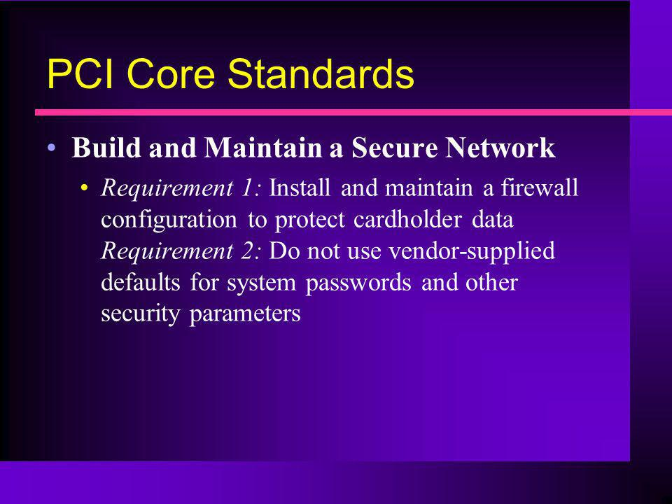 PCI Core Standards Build and Maintain a Secure Network