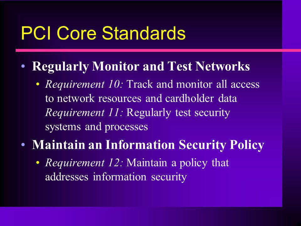 PCI Core Standards Regularly Monitor and Test Networks