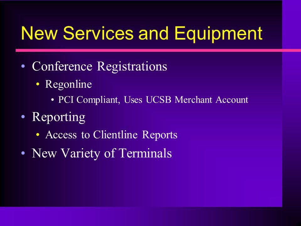New Services and Equipment