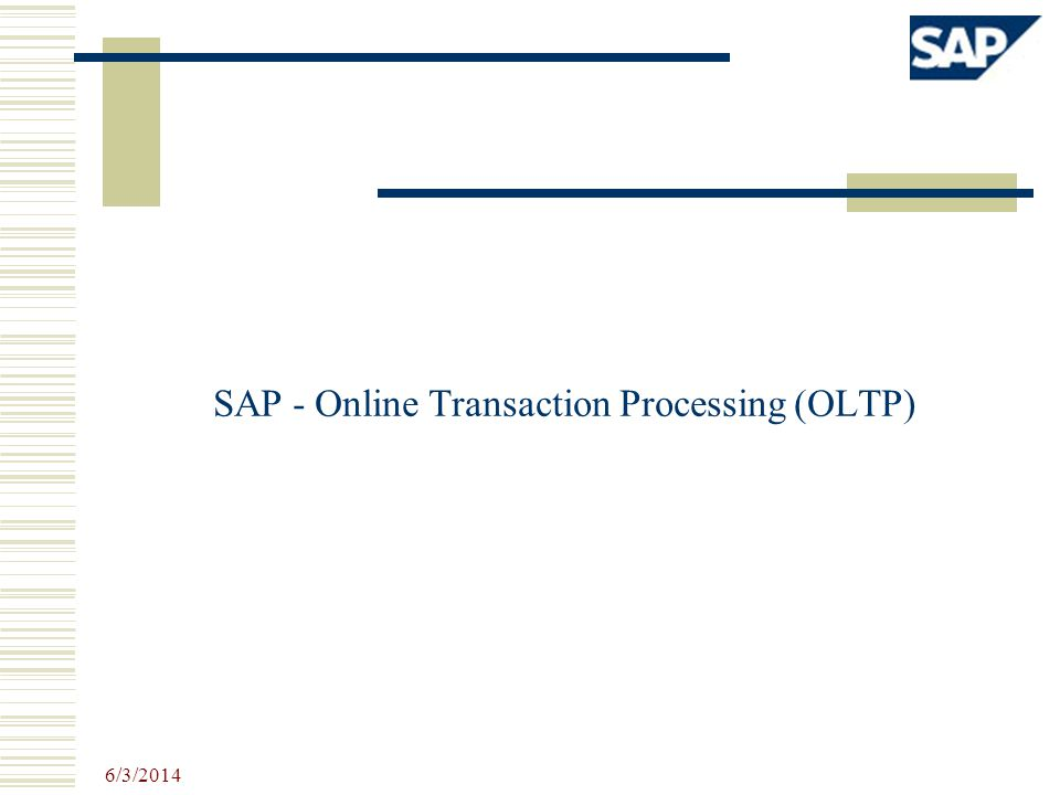 SAP - Online Transaction Processing (OLTP) - ppt download