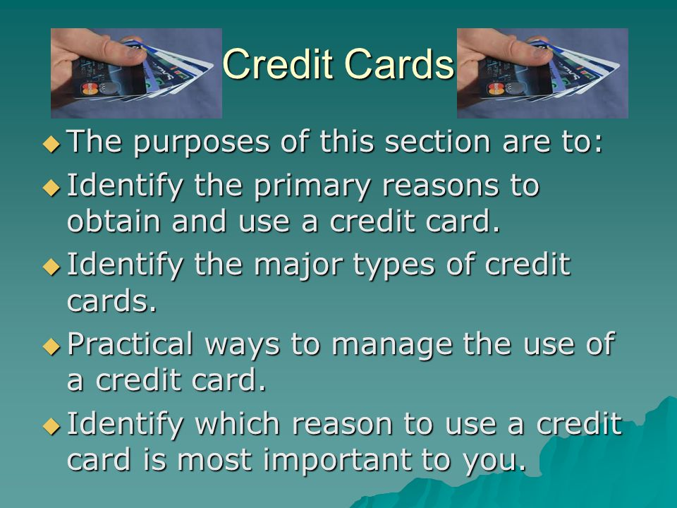 Credit Cards The purposes of this section are to:
