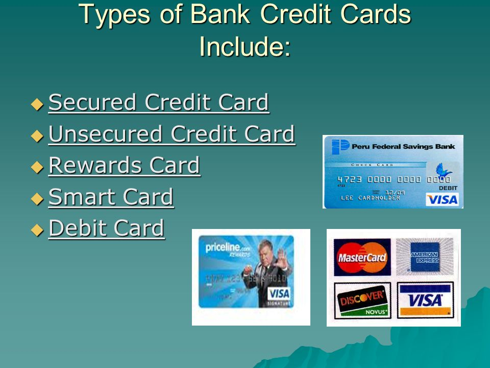 Types of Bank Credit Cards Include: