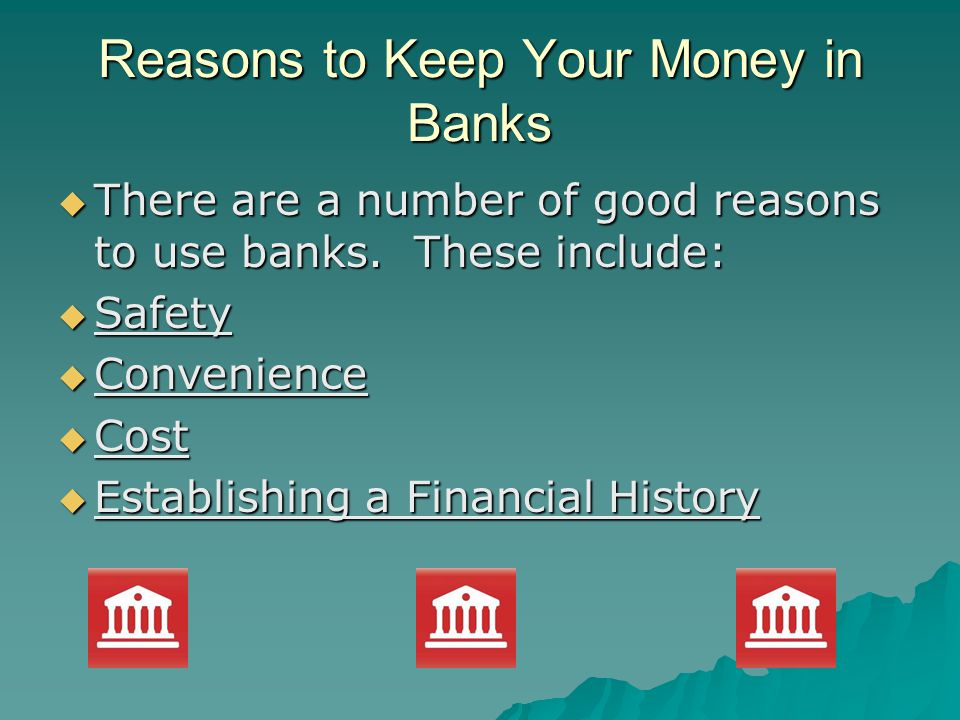 Reasons to Keep Your Money in Banks