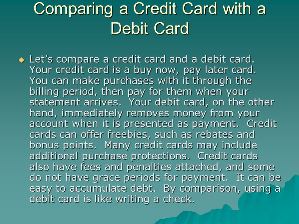 Comparing a Credit Card with a Debit Card