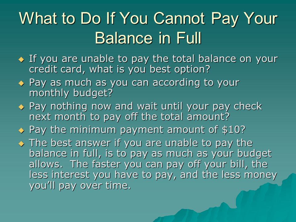 What to Do If You Cannot Pay Your Balance in Full
