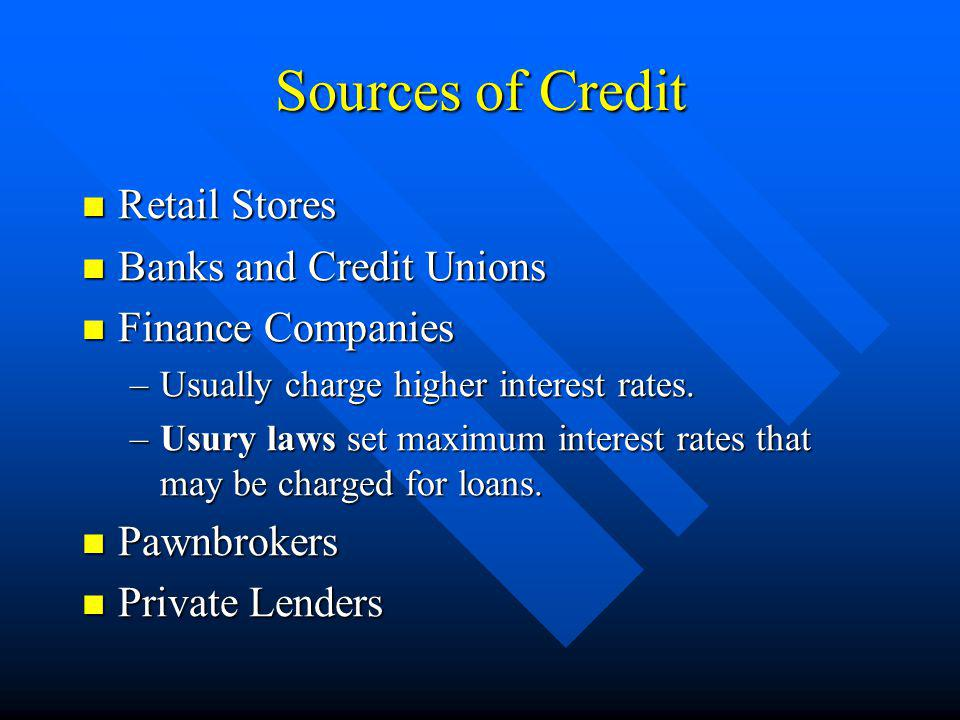 Sources of Credit Retail Stores Banks and Credit Unions