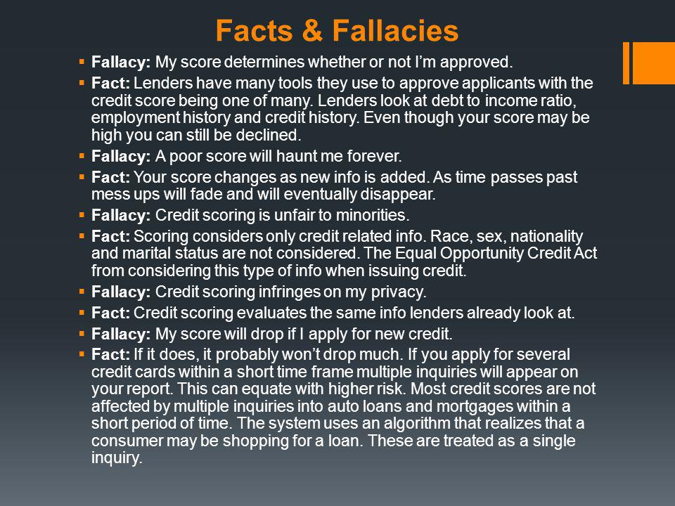 Facts & Fallacies Fallacy: My score determines whether or not I'm approved.