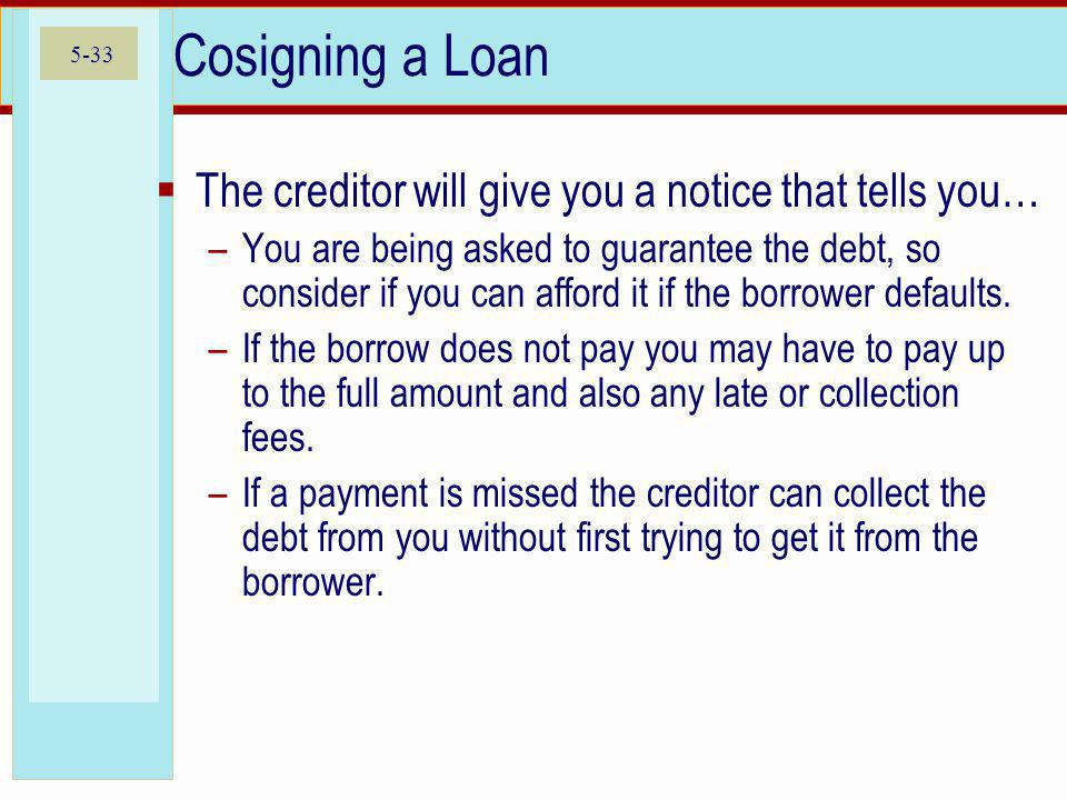 Cosigning a Loan The creditor will give you a notice that tells you…