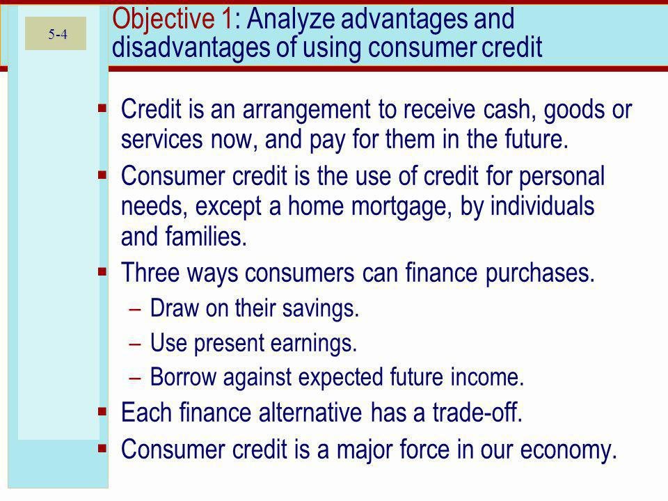 Objective 1: Analyze advantages and disadvantages of using consumer credit