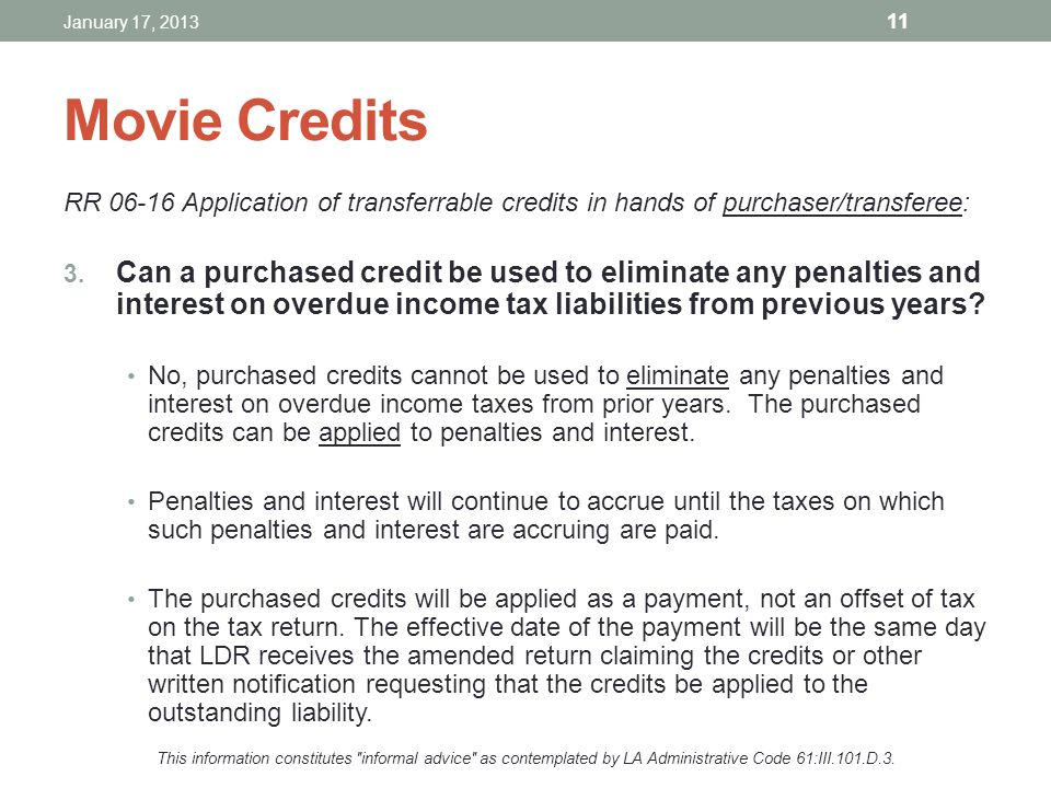 January 17, 2013 Movie Credits. RR 06-16 Application of transferrable credits in hands of purchaser/transferee: