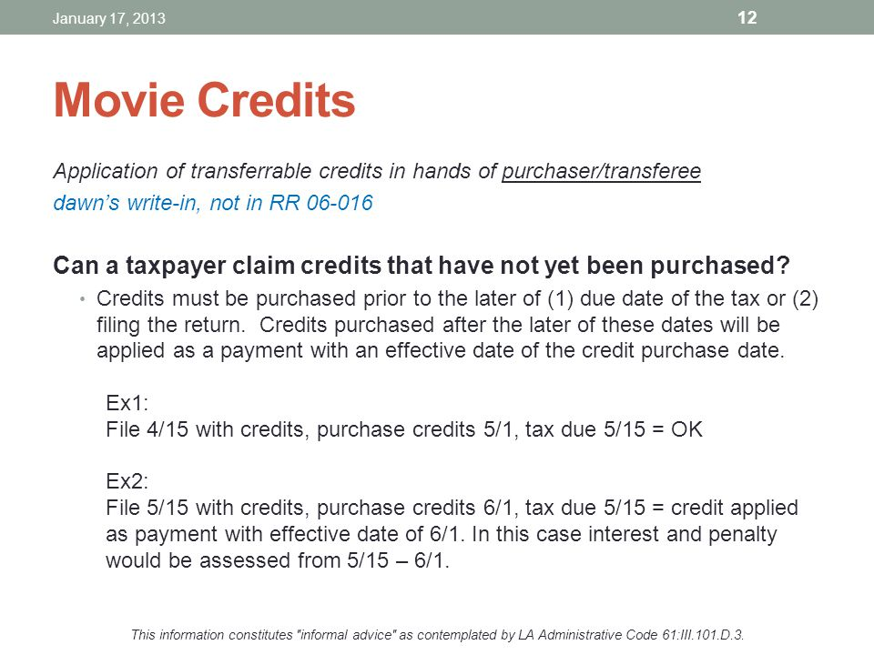 January 17, 2013 Movie Credits. Application of transferrable credits in hands of purchaser/transferee.