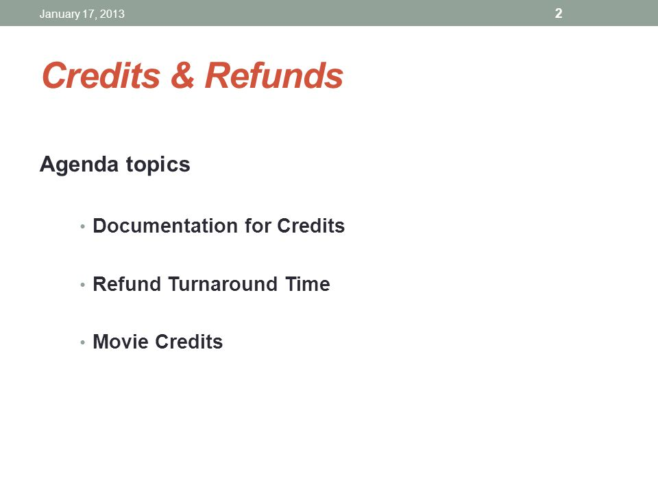Credits & Refunds Agenda topics Documentation for Credits
