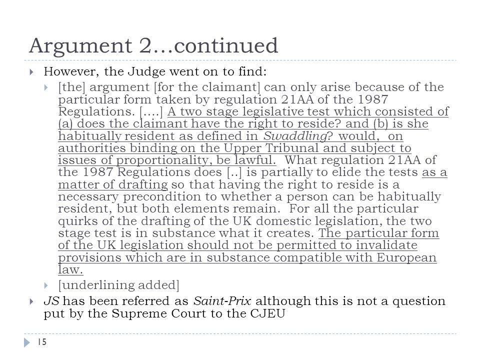 Argument 2…continued However, the Judge went on to find: