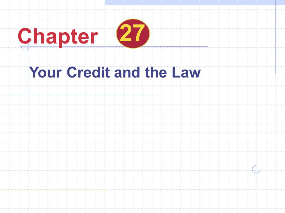 27 Chapter Your Credit and the Law