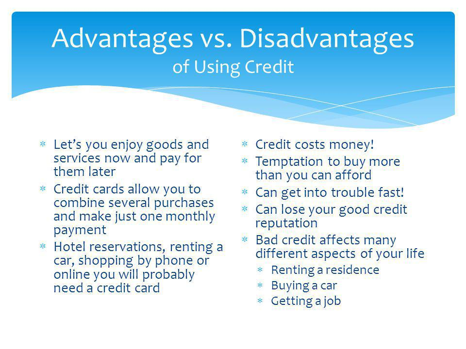 Advantages vs. Disadvantages of Using Credit