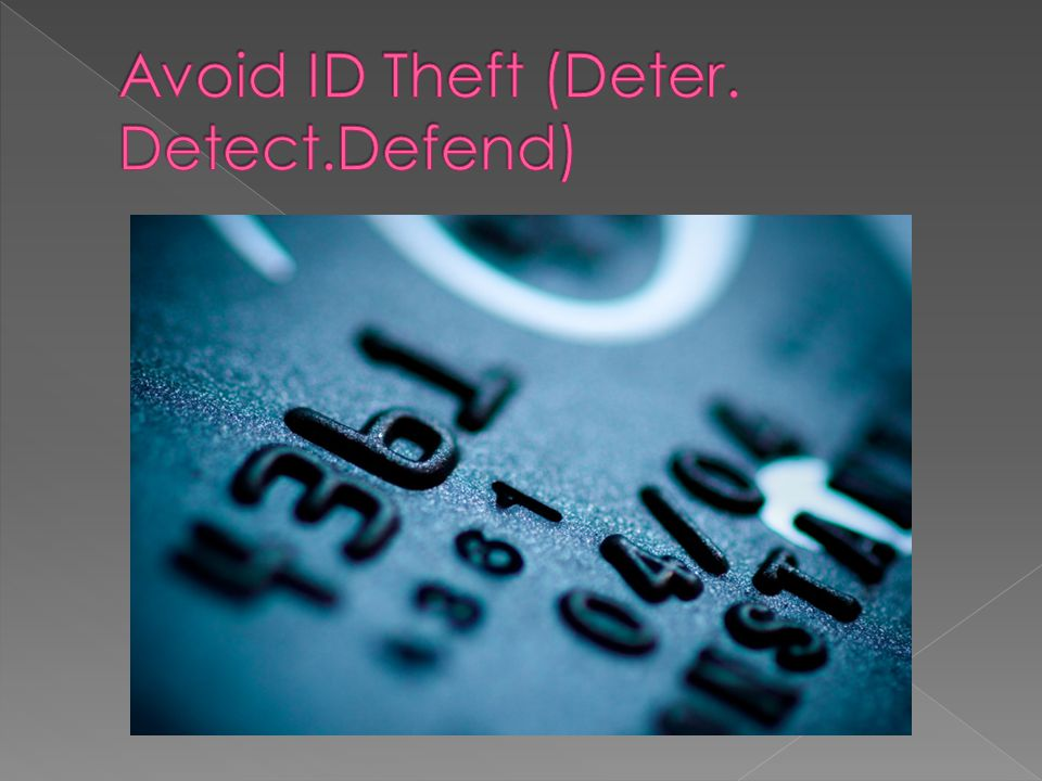 Avoid ID Theft (Deter. Detect.Defend)