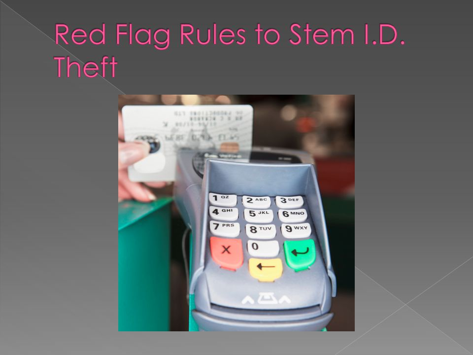 Red Flag Rules to Stem I.D. Theft