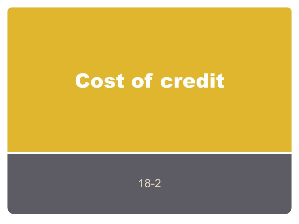 Cost of credit 18-2