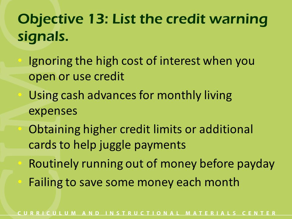 Objective 13: List the credit warning signals.