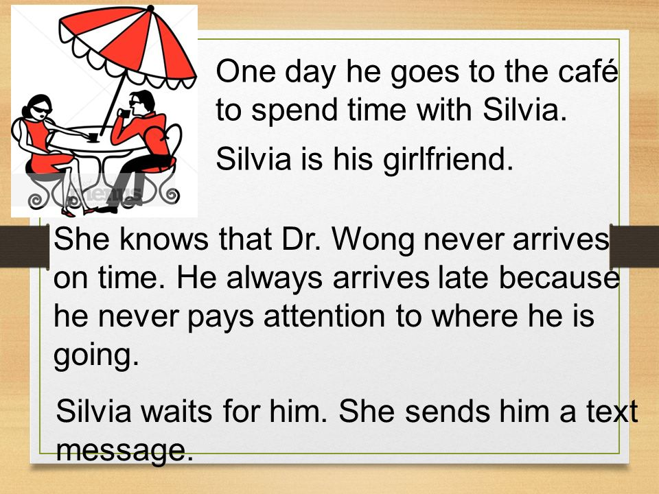 One day he goes to the café to spend time with Silvia.