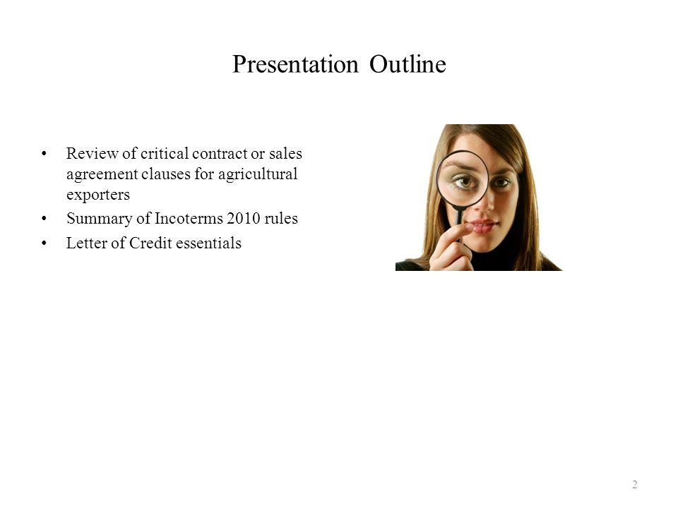 April 17 Presentation Outline. Review of critical contract or sales agreement clauses for agricultural exporters.