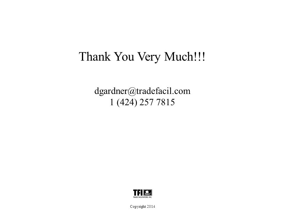 Thank You Very Much!!! dgardner@tradefacil.com 1 (424) 257 7815