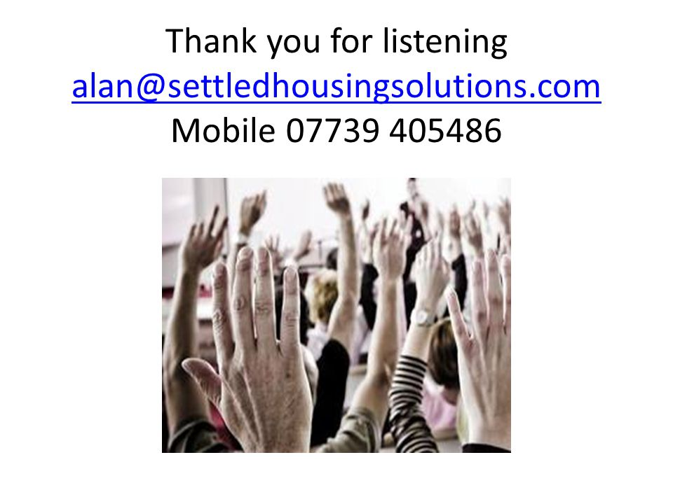 Thank you for listening alan@settledhousingsolutions
