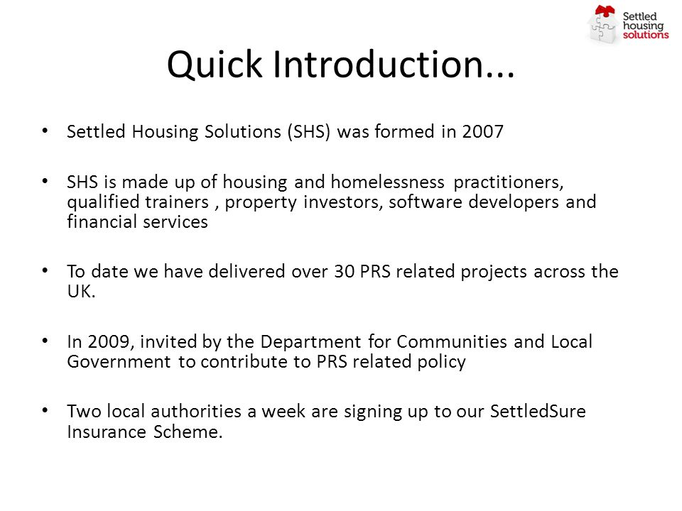 Quick Introduction... Settled Housing Solutions (SHS) was formed in 2007.