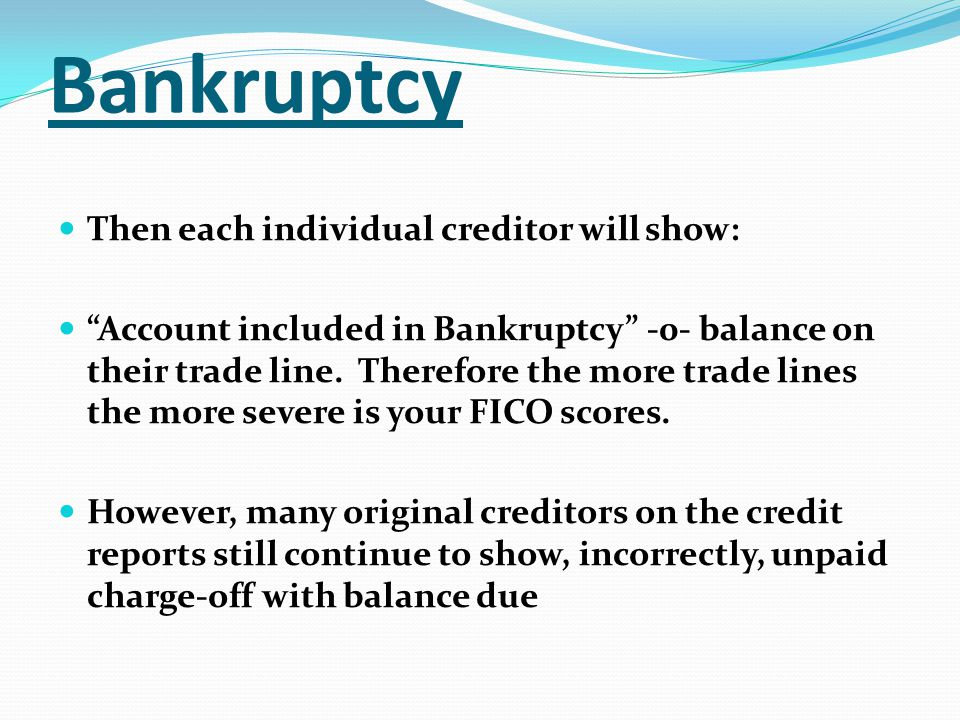 Bankruptcy Then each individual creditor will show: