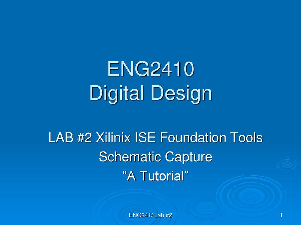 Xilinx_ise_9. 2i_schematic_tutorial ucla cs m152a xilinx xilinx.