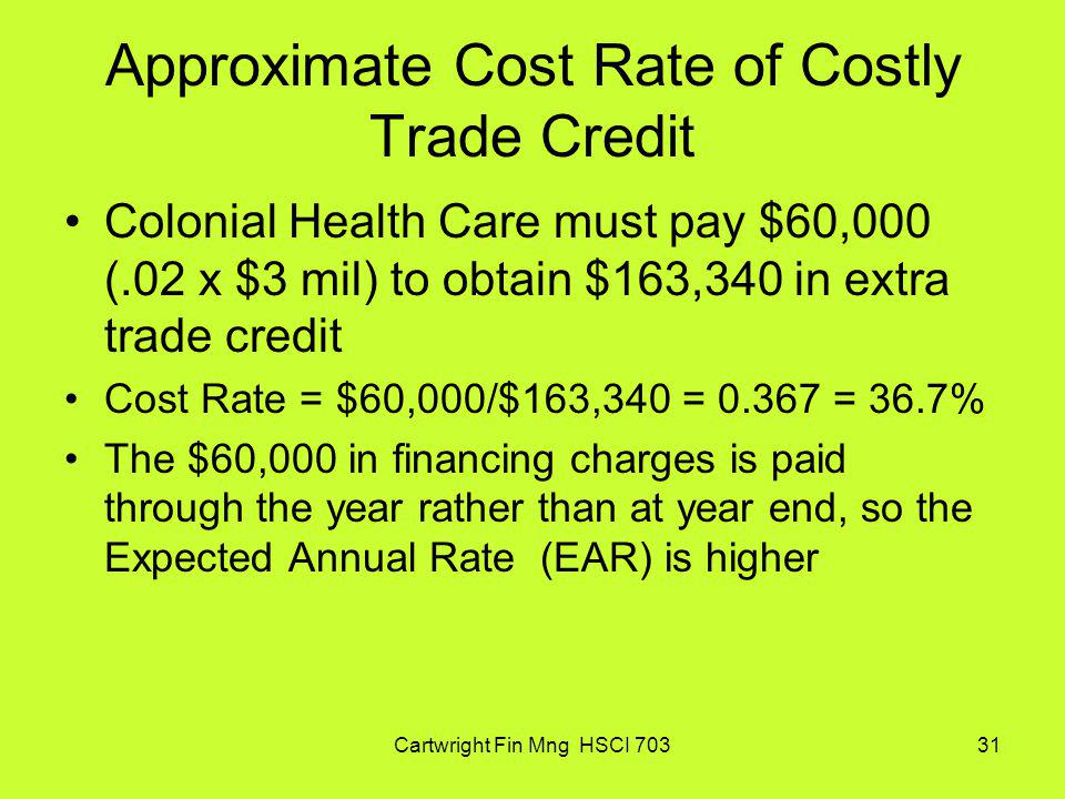 Approximate Cost Rate of Costly Trade Credit